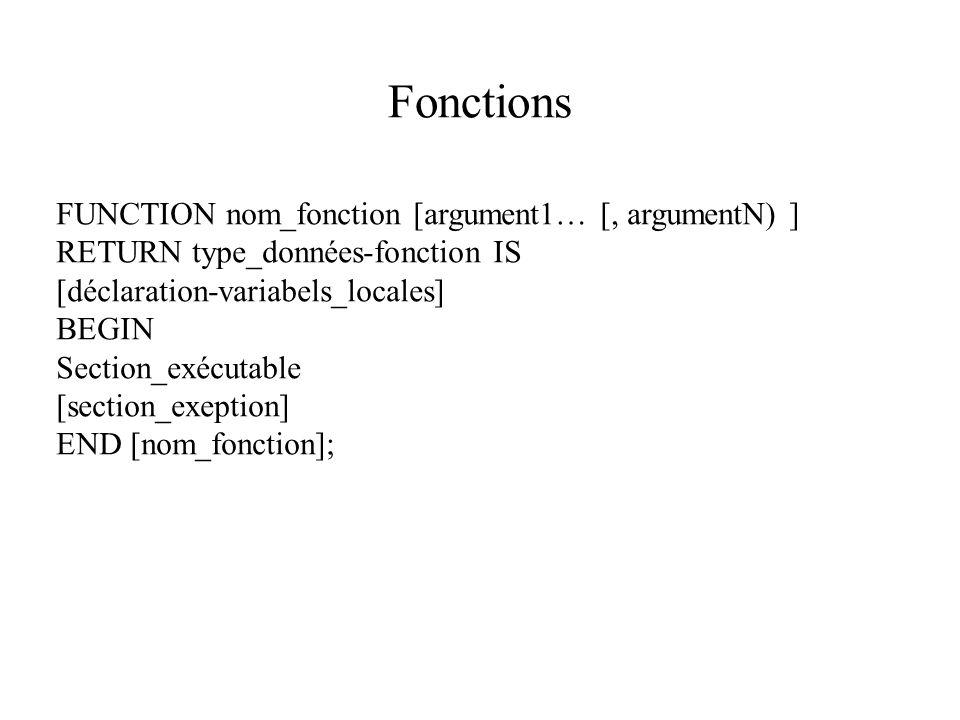 Fonctions FUNCTION nom_fonction [argument1… [, argumentN) ]
